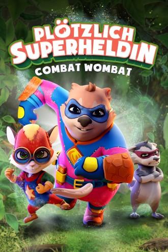 Plötzlich Superheldin – Combat Wombat